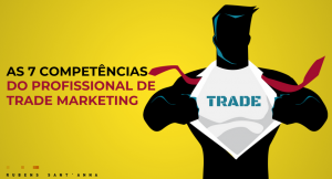 Read more about the article As 7 competências do profissional de Trade Marketing