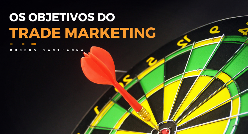 Os objetivos do Trade Marketing