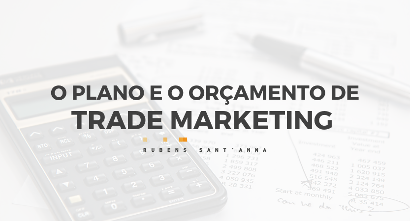 O plano e o orçamento de Trade Marketing